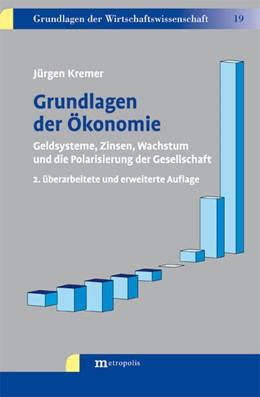 Abbildung von Kremer | Grundlagen der Ökonomie | 2. Auflage | 2013 | Geldsysteme, Zinsen, Wachstum ...