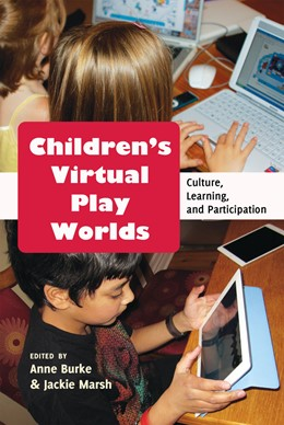 Abbildung von Marsh / Burke | Children's Virtual Play Worlds | 2013 | Culture, Learning, and Partici... | 58