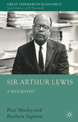 Abbildung von Mosley / Ingham | Sir Arthur Lewis | 2013 | 2013 | A Biography