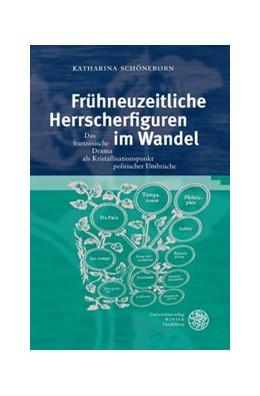 Abbildung von Schöneborn | Frühneuzeitliche Herrscherfiguren im Wandel | 2013 | Das französische Drama als Kri... | 178