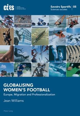 Abbildung von Williams | Globalising Women's Football | 2013 | Europe, Migration and Professi... | 5