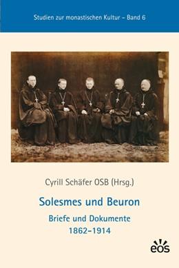 Abbildung von Schäfer | Solesmes und Beuron - Briefe und Dokumente 1862-1914 | 2013 | 6