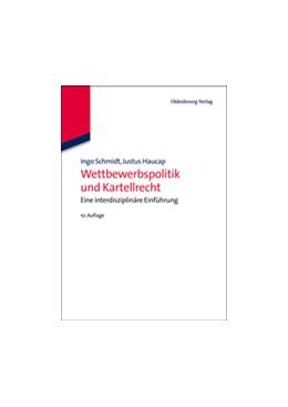 Abbildung von Schmidt / Haucap   Wettbewerbspolitik und Kartellrecht   10., überarbeitete und aktualisierte Auflage 2013   2013   Eine interdisziplinäre Einführ...