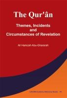 The Qur'ân: Themes, Incidents and Circumstances of Revelation | Abu-Ghararah, 2012 | Buch (Cover)