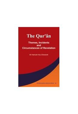 Abbildung von Abu-Ghararah | The Qur'ân: Themes, Incidents and Circumstances of Revelation | 2012 | 04