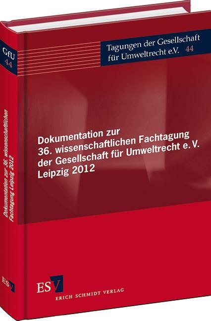 Abbildung von Gesellschaft für Umweltrecht | Dokumentation zur 36. wissenschaftlichen Fachtagung der Gesellschaft für Umweltrecht e.V. Leipzig 2012 | 2013