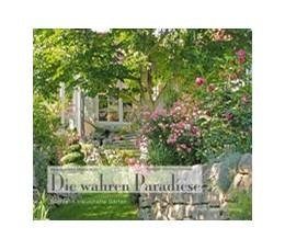Abbildung von Wüst | Die wahren Paradiese - 15 traumhafte Gärten | 2013
