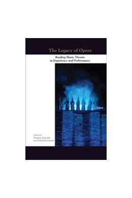 Abbildung von The Legacy of Opera | 2013 | Reading Music Theatre as Exper... | 7