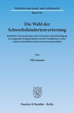 Abbildung von Sachadae   Die Wahl der Schwerbehindertenvertretung   1. Auflage   2013   316   beck-shop.de
