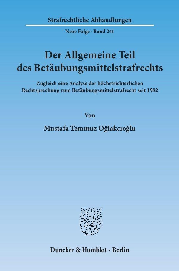 Der Allgemeine Teil des Betäubungsmittelstrafrechts | Oglakcioglu, 2013 | Buch (Cover)