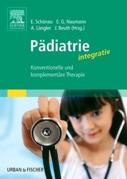 Abbildung von Schönau / Naumann / Längler / Beuth | Pädiatrie integrativ | 2004 | Konventionelle und komplementä...