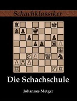Abbildung von Metger / Rudolph | Die Schachschule | 2013 | Leichtfaßlicher Lehrgang zur r...