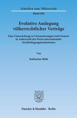 Abbildung von Böth   Evolutive Auslegung völkerrechtlicher Verträge   2013   Eine Untersuchung zu Vorausset...   204