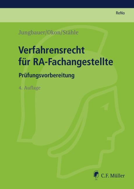 ReNo Prüfungsvorbereitung • ReNo 2014, Verfahrensrecht für RA-Fachangestellte   Jungbauer / Okon / Stähle   4., neu bearbeitete Auflage, 2018   Buch (Cover)