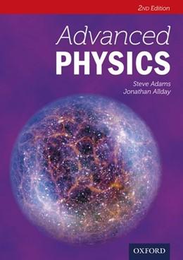 Abbildung von Adams / Allday | Advanced Physics | 2. Auflage | 2013 | beck-shop.de