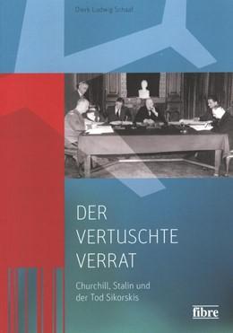 Abbildung von Schaaf | Der vertuschte Verrat | 2013 | Churchill, Stalin und der Tod ...