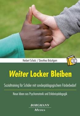 Abbildung von Schatz / Bräutigam | Weiter Locker Bleiben | 2014 | Sozialtraining für Schüler mit...
