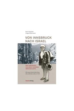 Abbildung von Schreiber / Bibermann | Von Innsbruck nach Israel. Der Lebensweg von Erich Weinreb/Abraham Gafni | 2., mit zahlr. farb. Abb. | 2019 | Mit einem historischen Essay ü... | 16