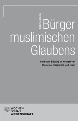 Abbildung von Achour | Bürger muslimischen Glaubens | 2013 | Politische Bildung im Kontext ...