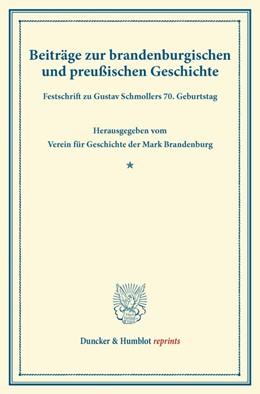 Abbildung von Beiträge zur brandenburgischen und preußischen Geschichte. | 2013 | Festschrift zu Gustav Schmolle...