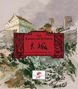 Abbildung von Hermanns   Von Kaisern u Barbaren   2013   Der Bau der Großen Chinesische...