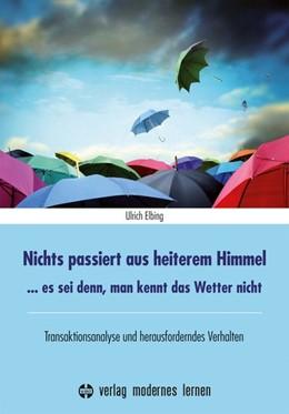 Abbildung von Elbing   Nichts passiert aus heiterem Himmel   4., völlig überarbeitete und erweiterte Auflage   2014   ... Es sei denn, man kennt das...