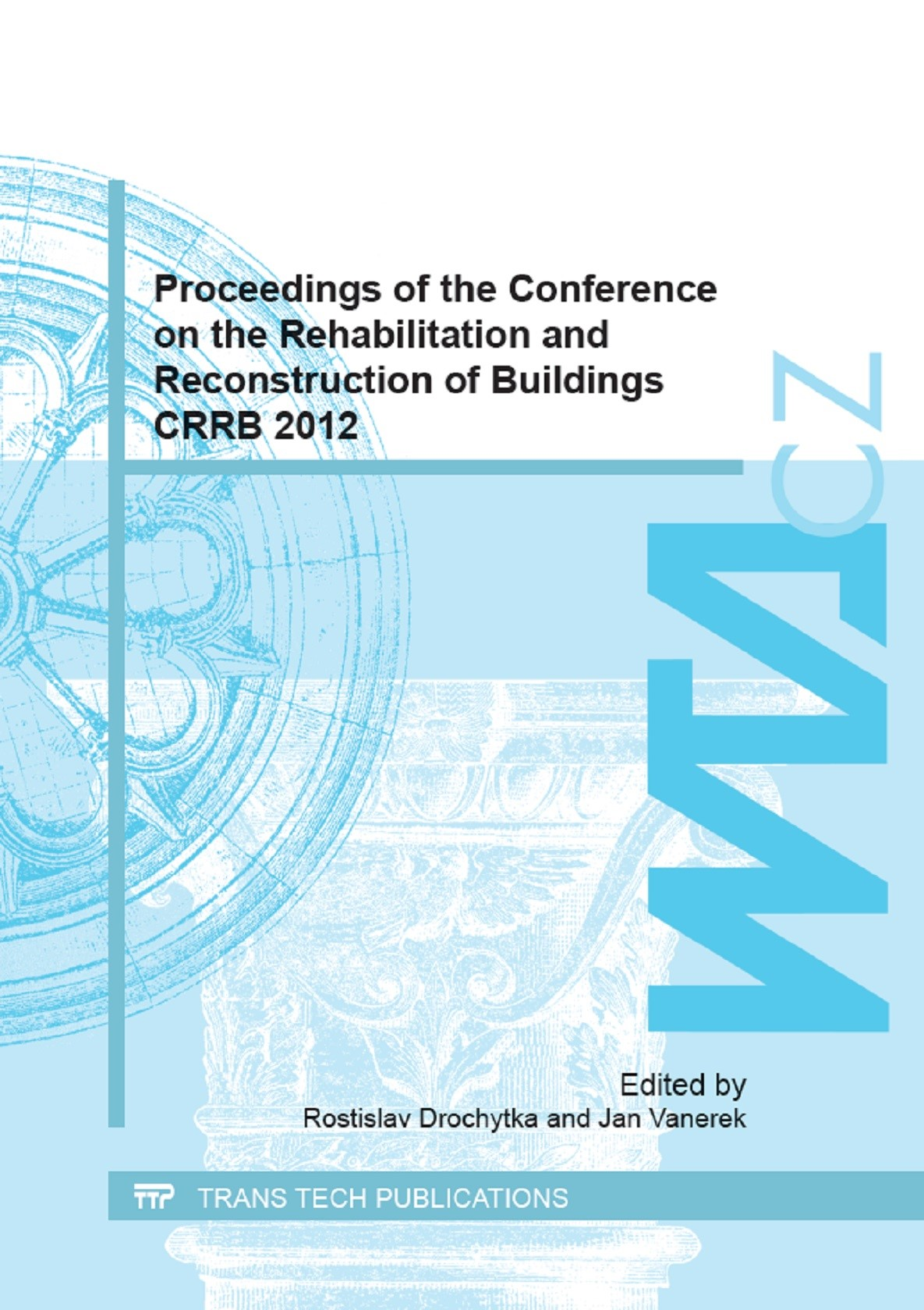Proceedings of the Conference on the Rehabilitation and Reconstruction of Buildings CRRB 2012 | Drochytka / Vanerek, 2013 | Buch (Cover)