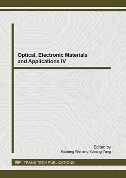 Abbildung von Wei / Yang | Optical, Electronic Materials and Applications IV | 1. Auflage | 2013 | Volume 722 | beck-shop.de