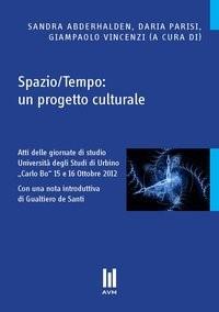 Abbildung von Abderhalden / Parisi / Vincenzi | Spazio/Tempo: un progetto culturale | 2013