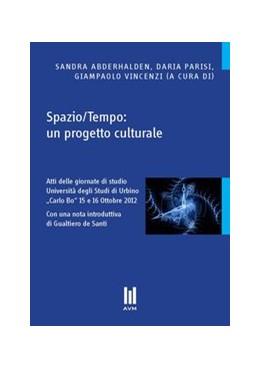 Abbildung von Abderhalden / Parisi / Vincenzi | Spazio/Tempo: un progetto culturale | 2013 | Atti delle giornate di studio ...