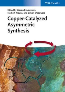 Abbildung von Alexakis / Krause   Copper-Catalyzed Asymmetric Synthesis   1. Auflage   2014   beck-shop.de