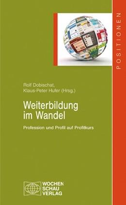 Abbildung von Dobischat / Hufer   Weiterbildung im Wandel   2013   Profession und Profil auf Prof...
