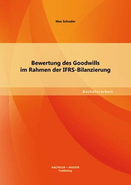 Abbildung von Schreder   Bewertung des Goodwills im Rahmen der IFRS-Bilanzierung   2013