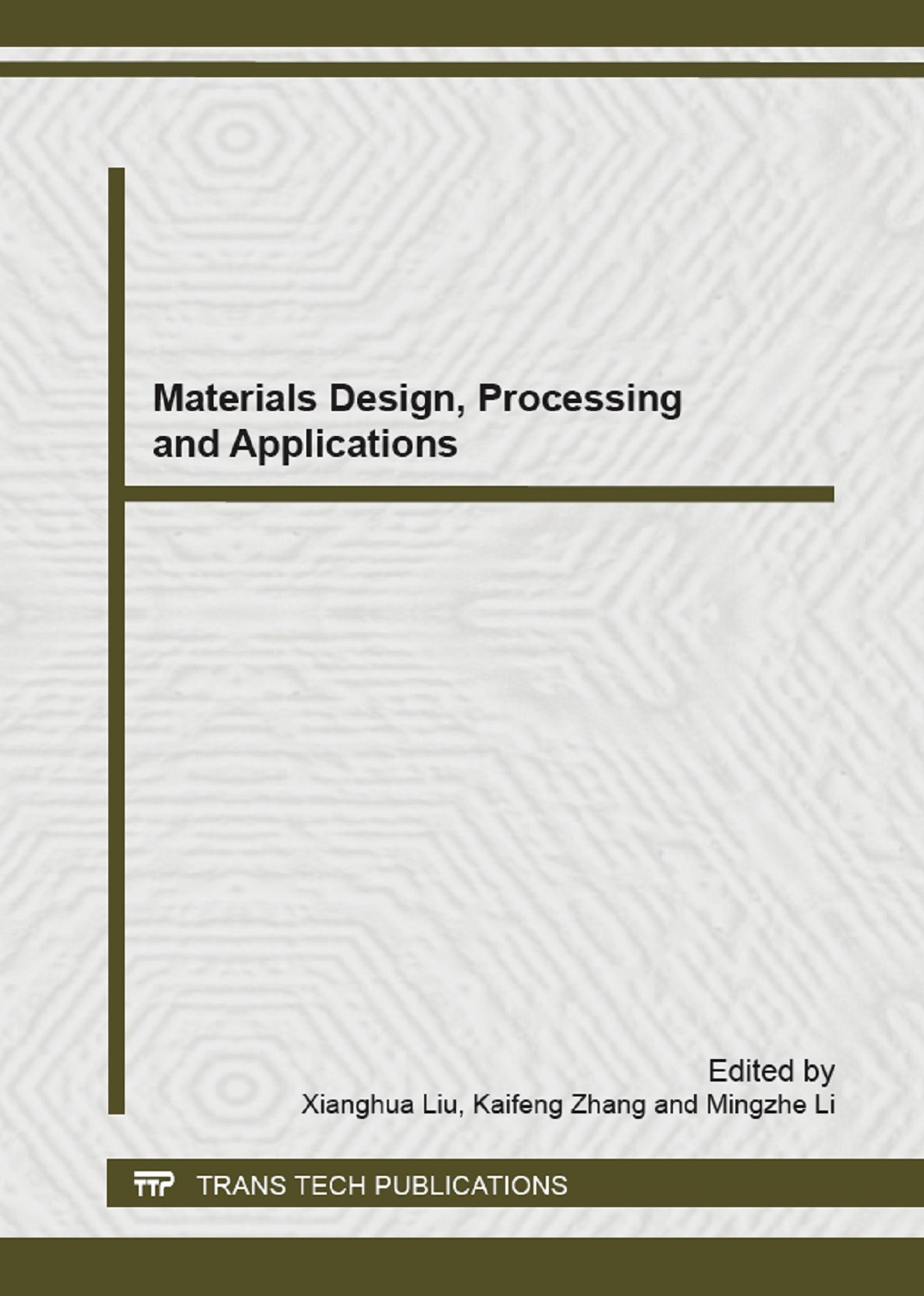 Materials Design, Processing and Applications | Liu / Zhang / Li, 2013 | Buch (Cover)