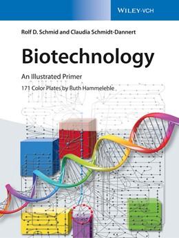 Abbildung von Schmid / Schmidt-Dannert | Biotechnology | 2., überarbeitete Auflage | 2016 | An Illustrated Primer