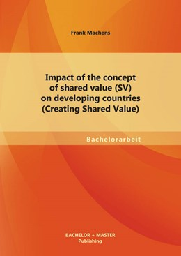 Abbildung von Machens | Impact of the concept of shared value (SV) on developing countries (Creating Shared Value) | 1. Auflage | 2013 | beck-shop.de