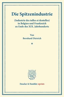 Abbildung von Dietrich | Die Spitzenindustrie | Reprint der Ausgabe von 1900 | 2013 | (Industrie des tulles et dente...