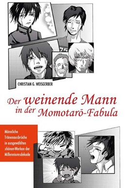 Abbildung von Weisgerber | Der weinende Mann in der Momotaro-Fabula | 1. Auflage | 2013 | beck-shop.de