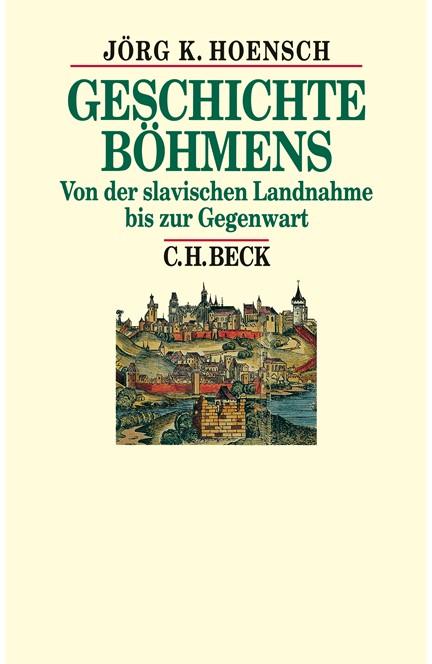 Cover: Jörg K. Hoensch, Geschichte Böhmens