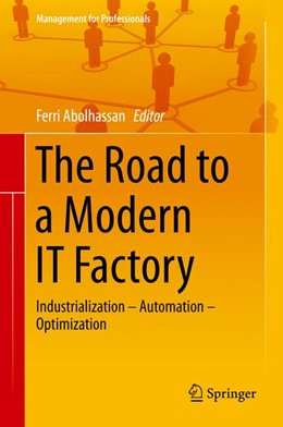 Abbildung von Abolhassan | The Road to a Modern IT Factory | 2014 | Industrialization – Automation...