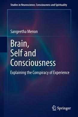 Abbildung von Menon | Brain, Self and Consciousness | 2013 | Explaining the Conspiracy of E... | 3