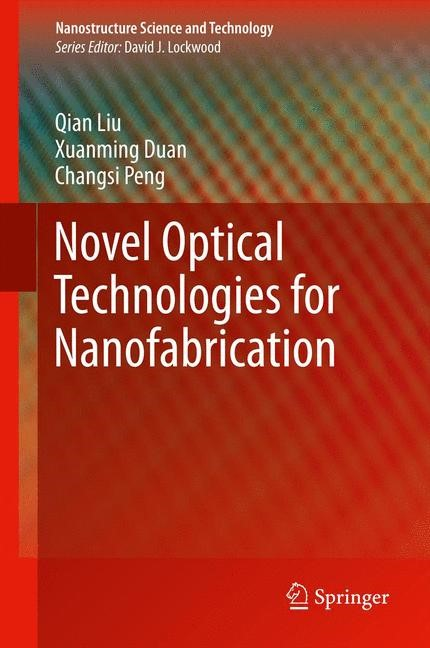 Novel Optical Technologies for Nanofabrication | Liu / Duan / Peng, 2013 | Buch (Cover)