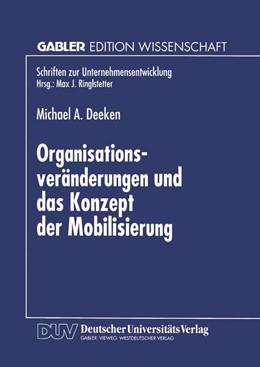 Abbildung von Organisationsveränderungen und das Konzept der Mobilisierung | 1997 | Theoretische Aussagen und prak...