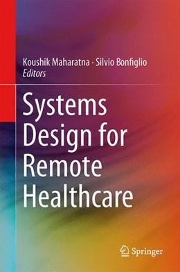 Abbildung von Maharatna / Bonfiglio | Systems Design for Remote Healthcare | 1. Auflage | 2013 | beck-shop.de