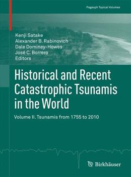 Abbildung von Satake / Rabinovich / Dominey-Howes / Borrero | Historical and Recent Catastrophic Tsunamis in the World | 2013 | Volume II. Tsunamis from 1755 ...