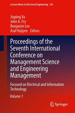 Abbildung von Xu / Fry / Lev / Hajiyev | Proceedings of the Seventh International Conference on Management Science and Engineering Management | 2013 | Focused on Electrical and Info... | 241