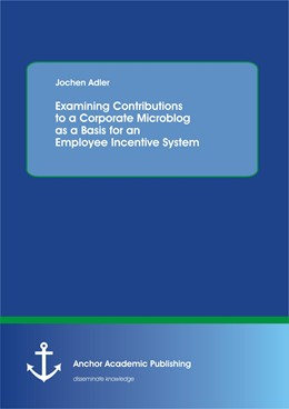 Abbildung von Adler | Examining Contributions to a Corporate Microblog as a Basis for an Employee Incentive System | 2012