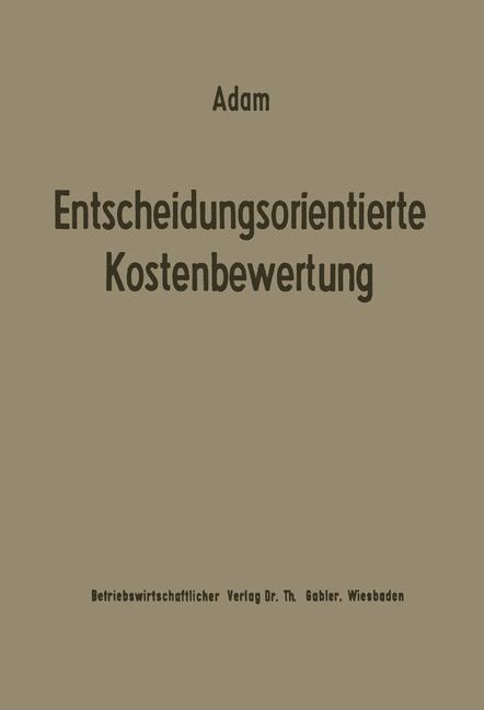 Entscheidungsorientierte Kostenbewertung | Adam, 2012 | Buch (Cover)