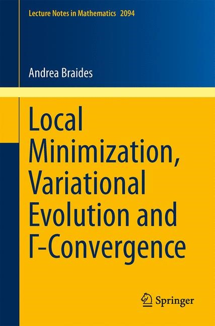 Local Minimization, Variational Evolution and G-Convergence | Braides, 2013 | Buch (Cover)