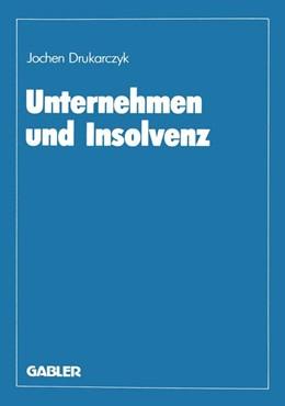 Abbildung von Drukarczyk | Unternehmen und Insolvenz | 2012 | Zur effizienten Gestaltung des...